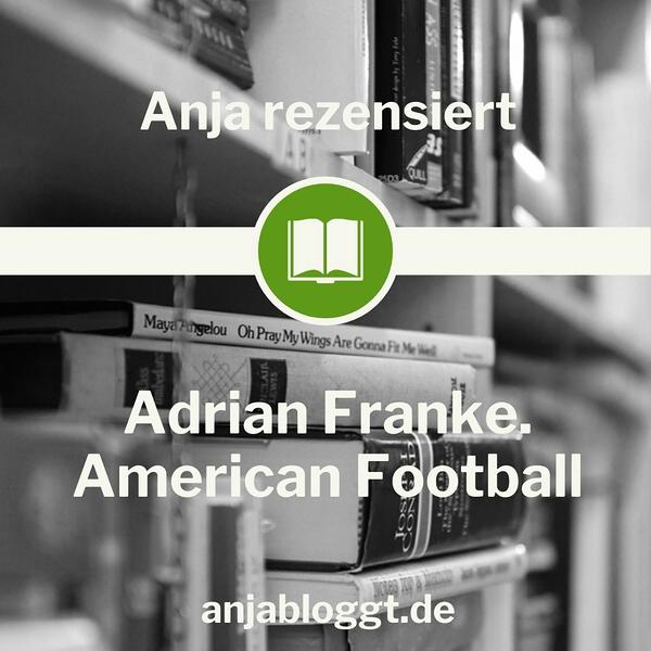 Rezension Symbolbild mit Bücherregal und Titel Adrian Franke American Football